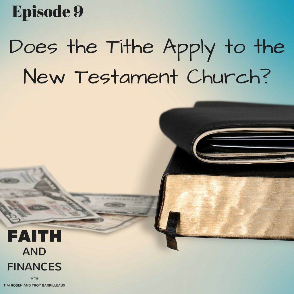 009: Does the Tithe Apply to the New Testament Church?