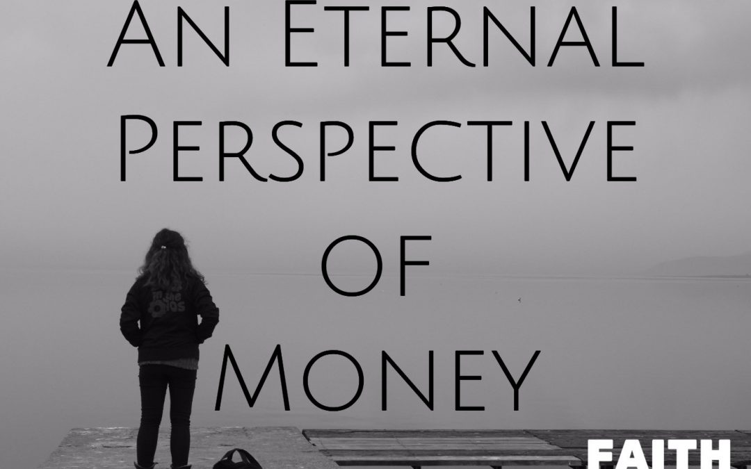 011: An Eternal Perspective of Money