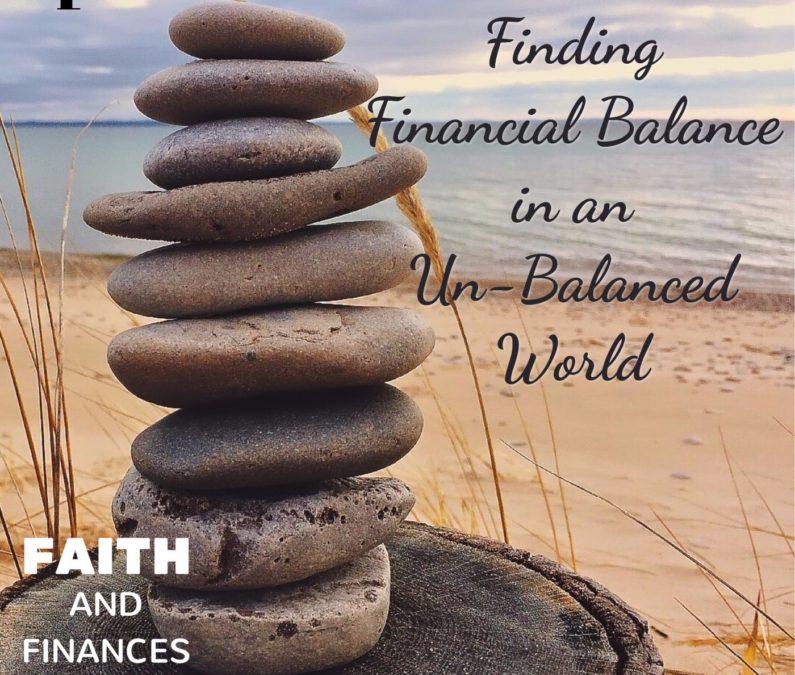 019: Finding Financial Balance in an Un-Balanced World