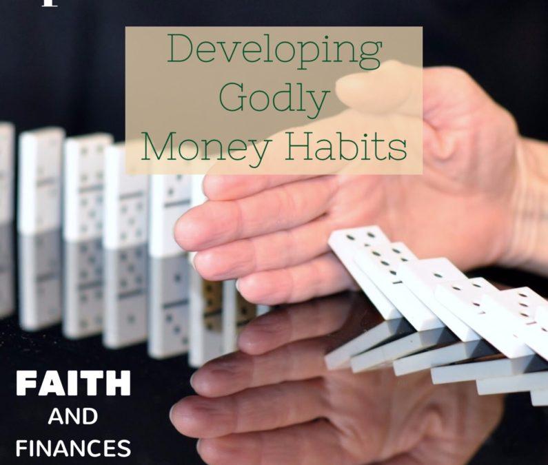 017: Developing Godly Money Habits