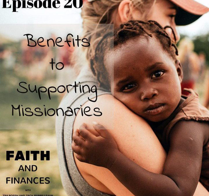 020: Benefits to Supporting Missionaries