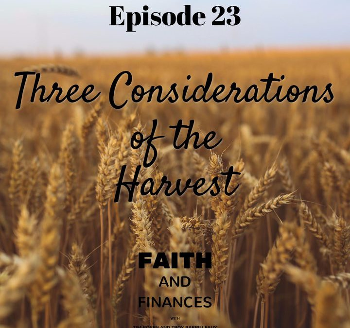 023: Three Considerations of the Harvest