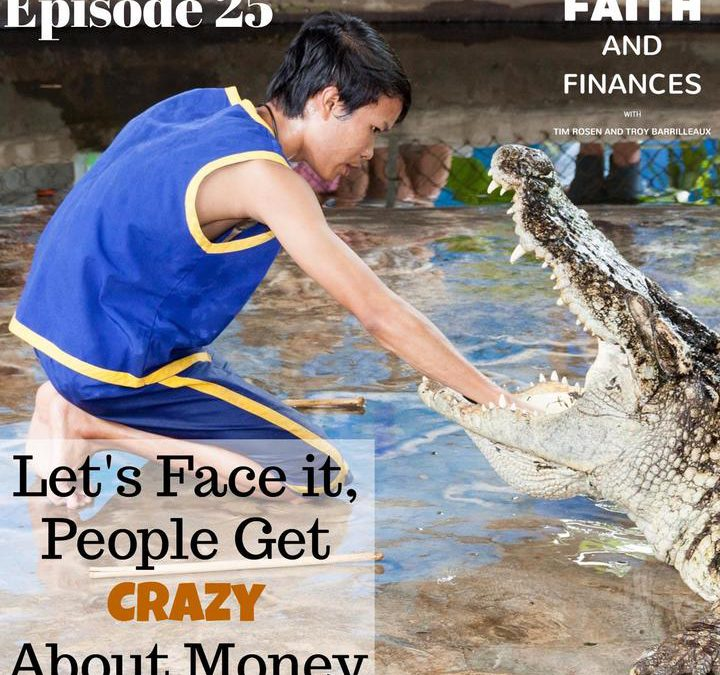 025: Let's Face it, People Get Crazy About Money