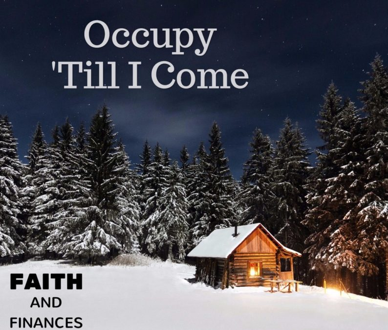 034: Occupy 'Till I Come