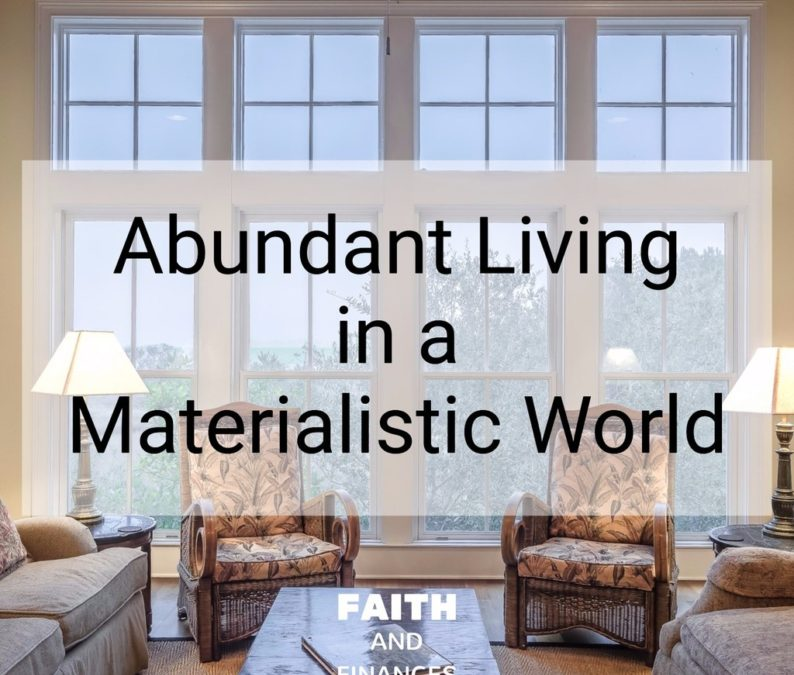 036: Abundant Living in a Materialistic World