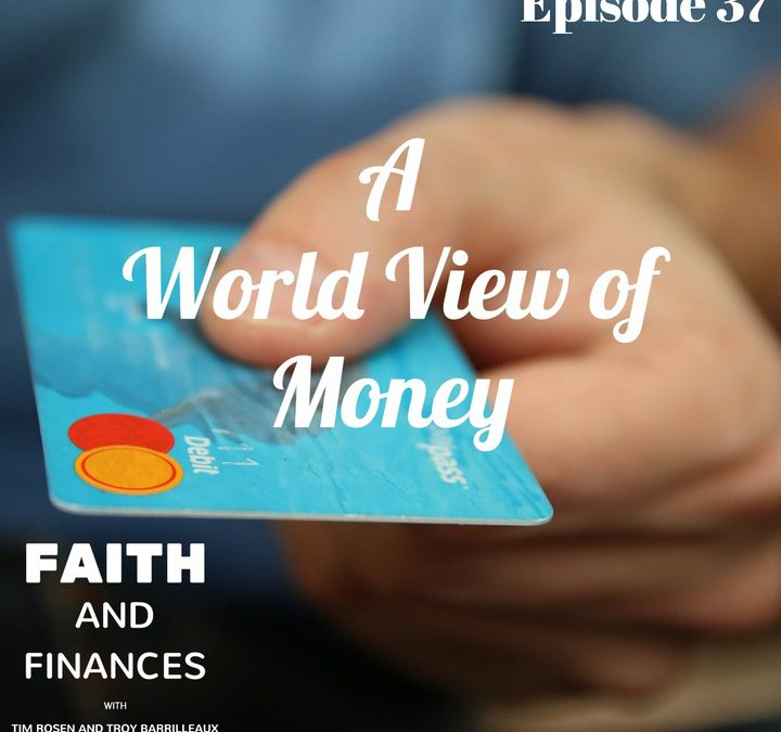 037: A World View of Money