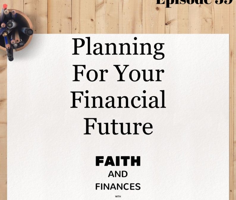 039: Planning for Your Financial Future