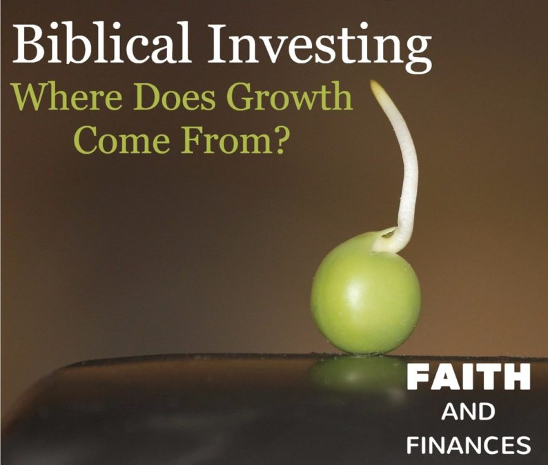 040: Biblical Investing—Where Does Growth Come From?