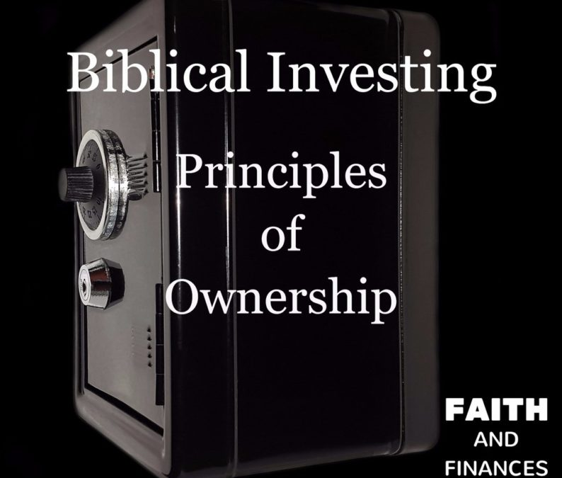 042: Biblical Investing—Principles of Ownership