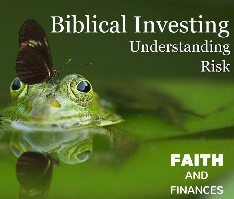 047: Biblical Investing—Understanding Risk