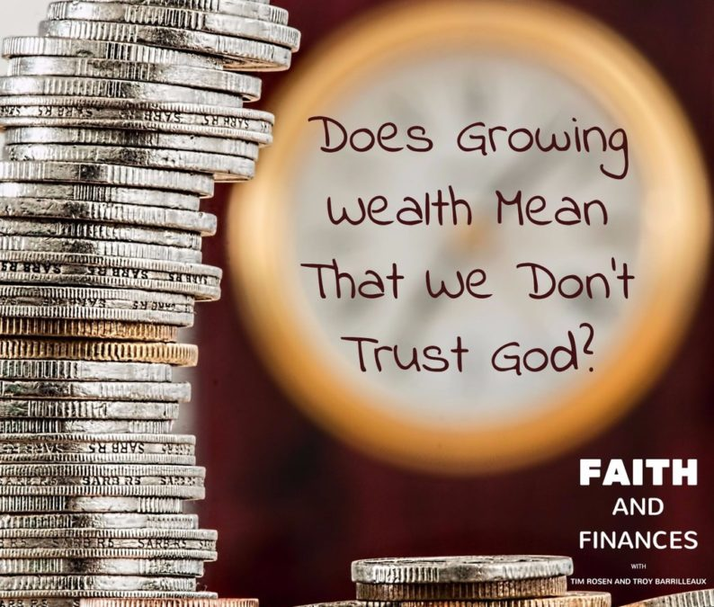 051: Does Growing Wealth Mean That We Don't Trust God?