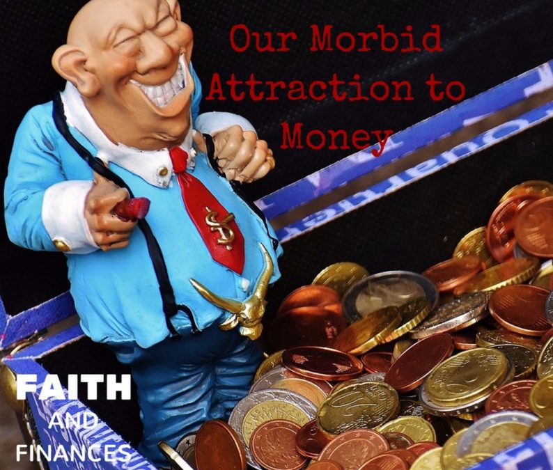 054: Our Morbid Attraction to Money