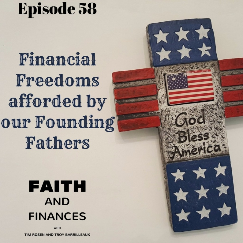 058: Financial Freedoms afforded by our Founding Fathers