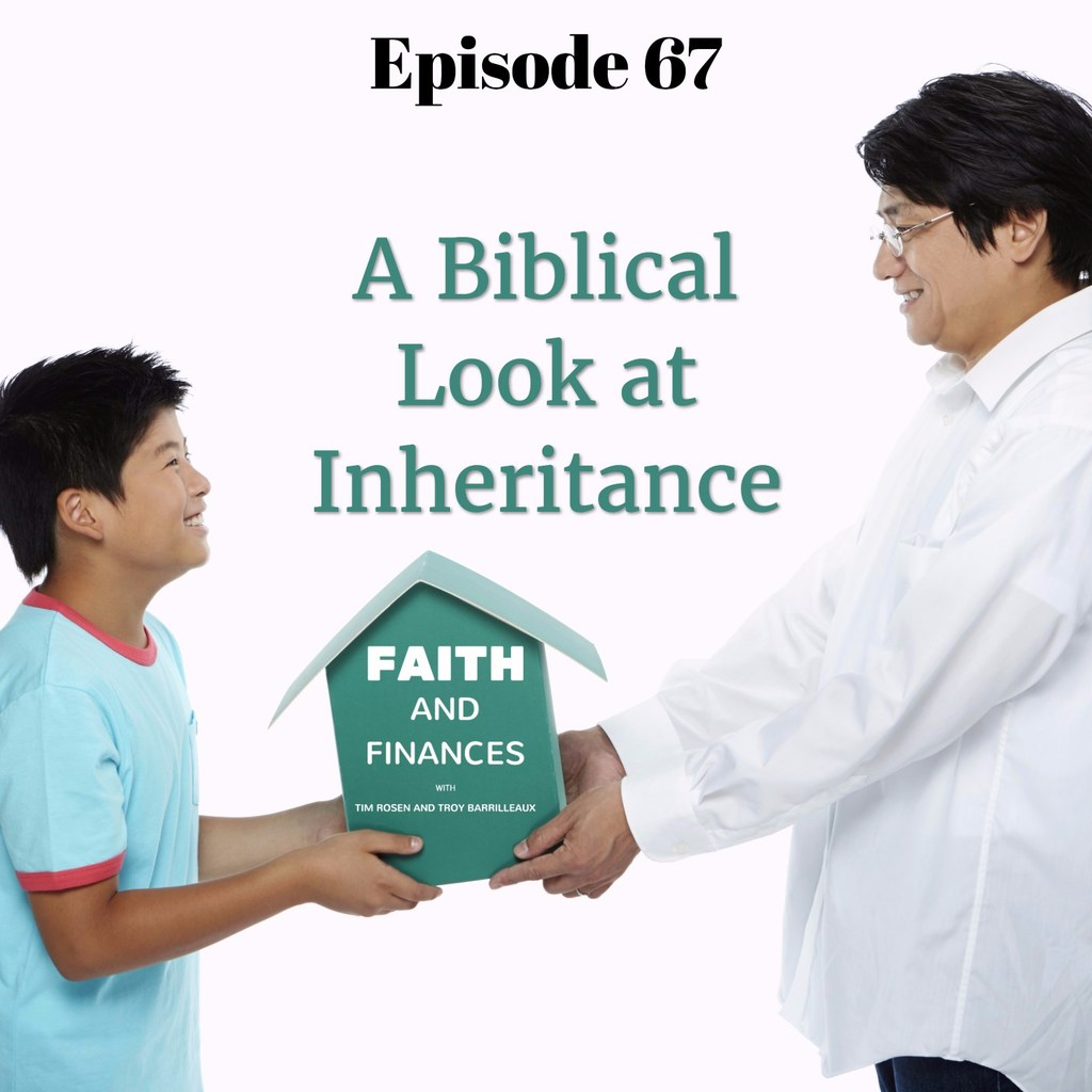 067: A Biblical Look at Inheritance