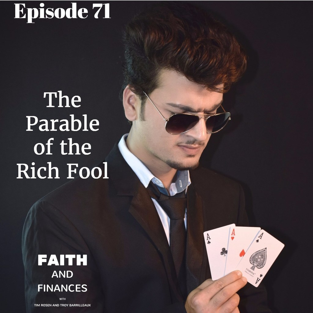 071: The Parable of the Rich Fool