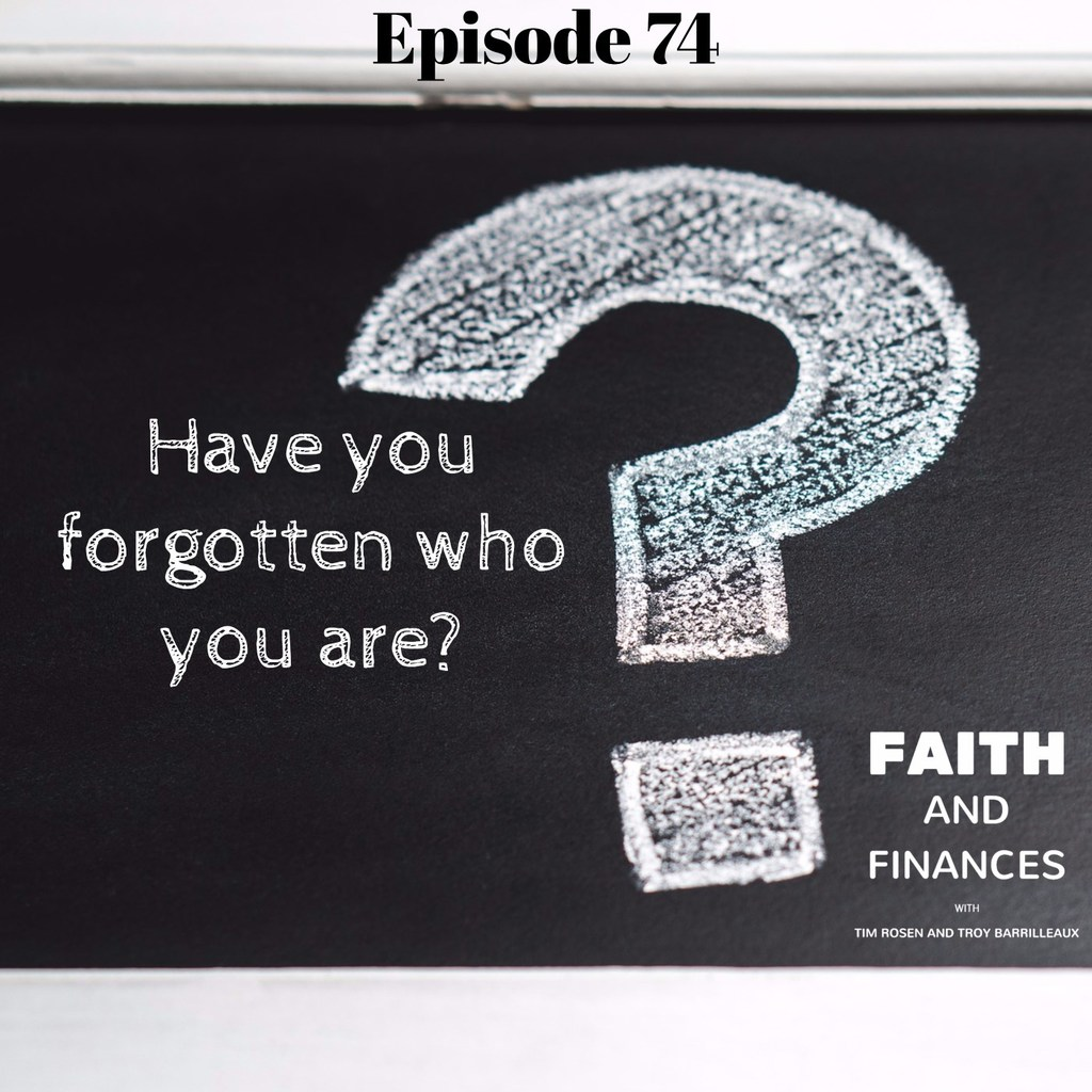 074: Have you forgotten who you are?