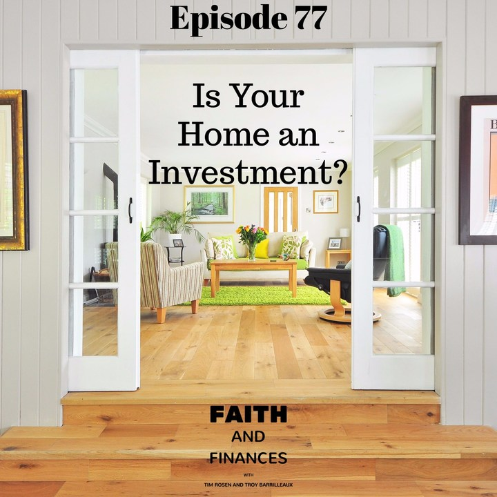 077: Is Your Home an Investment?
