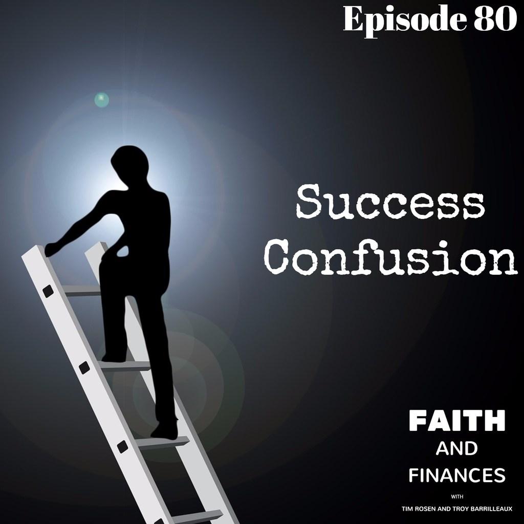 080: Success Confusion
