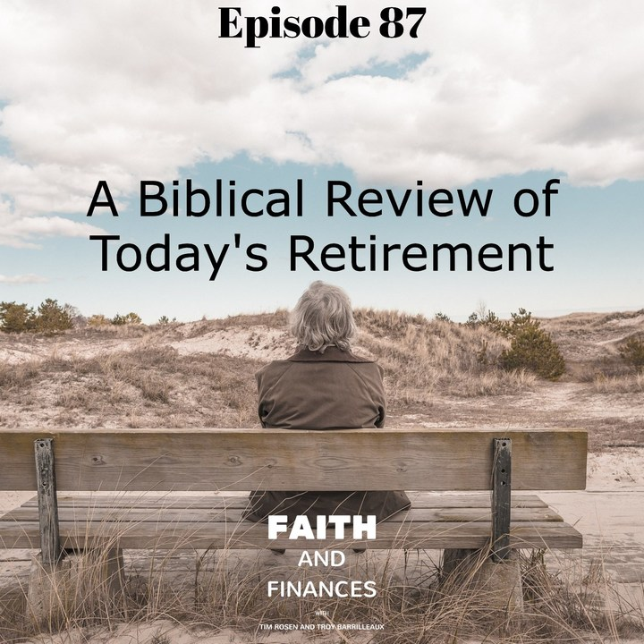 087: A Biblical Review of Today's Retirement